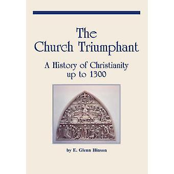 The Church Triumphant by Hinson & E. Glenn