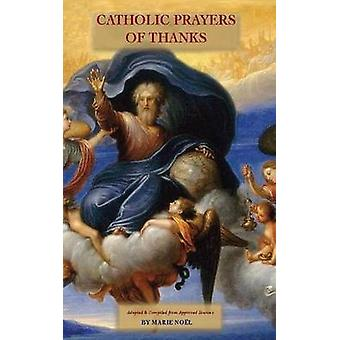 Catholic Prayers of Thanks by Noel & Marie