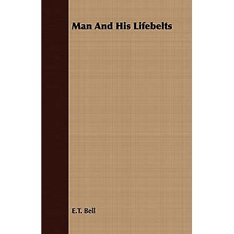 Man And His Lifebelts by Bell & E.T.