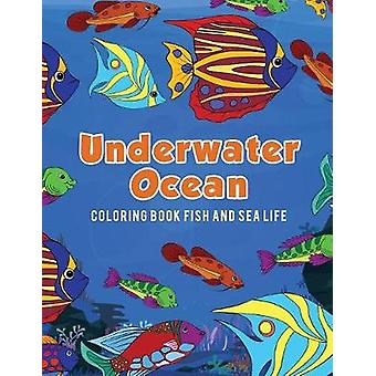 Underwater Ocean Coloring Book Fish and Sea Life by Scholar & Young
