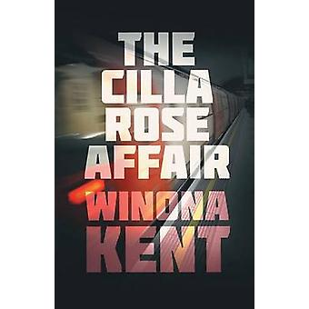 The Cilla Rose Affair by Kent & Winona