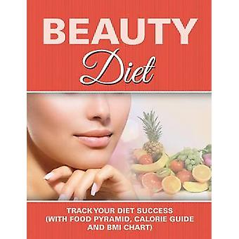 Beauty Diet Record Your Weight Loss Progress with Calorie Counting Chart by Publishing LLC & Speedy