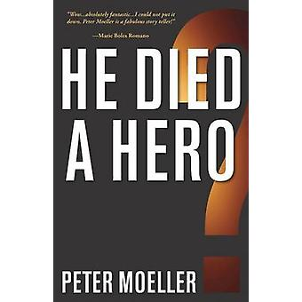 He Died a Hero by Moeller & Peter
