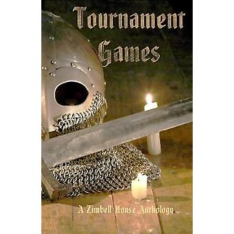 Tournament Games A Zimbell House Anthology by Publishing & Zimbell House