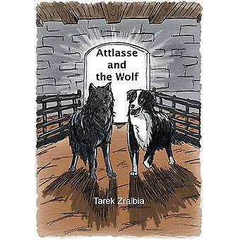 Attlasse and the Wolf by Zraibia & Tarek