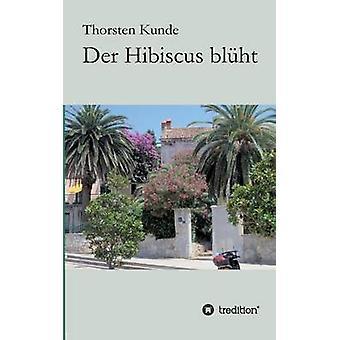 Der Hibiscus blht by Kunde & Thorsten