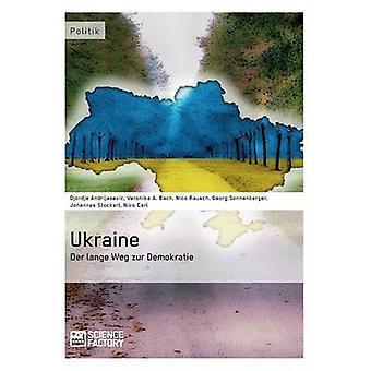Ukraine  Der lange Weg zur Demokratie by Rausch & Nico