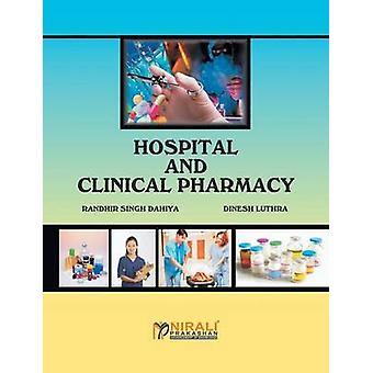 HOSPITAL AND CLINICAL PHARMACY by DAHIYA & RANDHIR SINGH