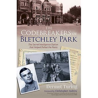 Codebreakers of Bletchley Park by Dermot Turing