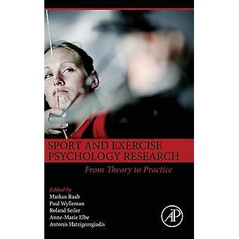 Sport and Exercise Psychology Research - From Theory to Practice by Ma