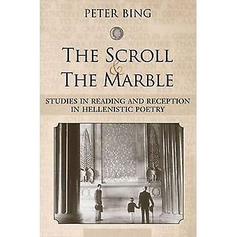 The Scroll and the Marble - Studies in Reading and Reception in Hellen