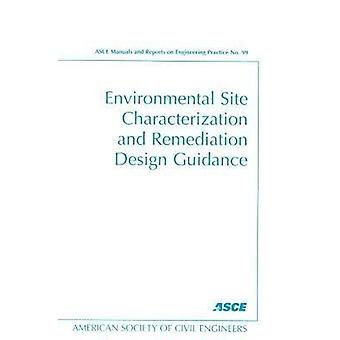 Environmental Site Characterization and Remediation Design Guidance b