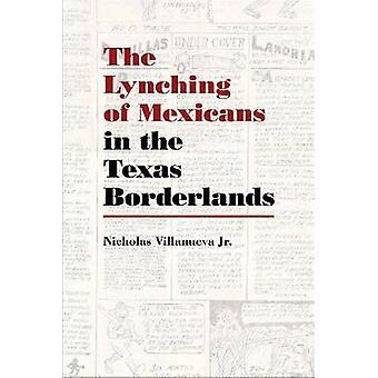 Lynchning af mexicanere i Texas Borderlands af Villanueva Nicho