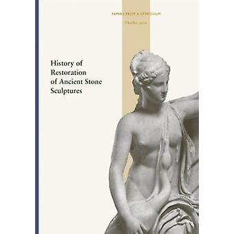 History of Restoration of Ancient Stone Sculptures by Janet Burnett G