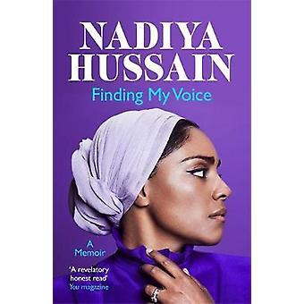 Finding My Voice - Nadiya's honest - unforgettable memoir by Nadiya Hu