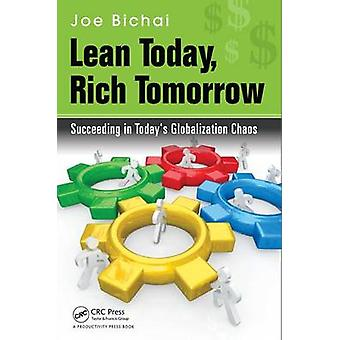 Lean Today - Rich Tomorrow - Succeeding in Today's Globalization Chaos