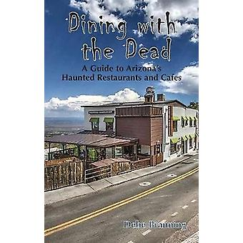Dining With The Dead by Debe Branning - 9781585810451 Book