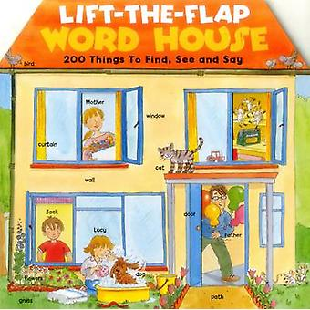 Lift-the-Flap Word House - 200 Things to Find - See and Say by Jan Lew