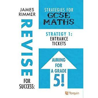 Entrance Tickets - Strategies for GCSE Mathematics - 1 - Strategy 1 by J