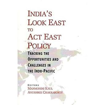India's Look East to Act East Policy by Manmohini Kaul - 978818274847
