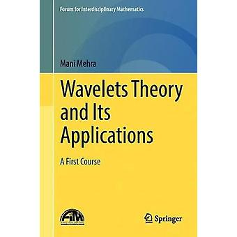 Wavelets Theory and Its Applications - A First Course by Mani Mehra -