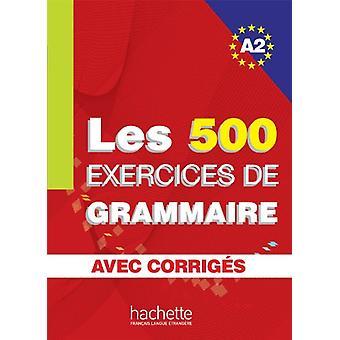 Les Exercices De Grammaire - Livre D'Eleve A2 + Corriges by Anne Akyuz