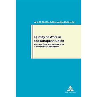 Quality of Work in the European Union: Concept, Data and Debates from a Transnational Perspective (Travail & Societe...
