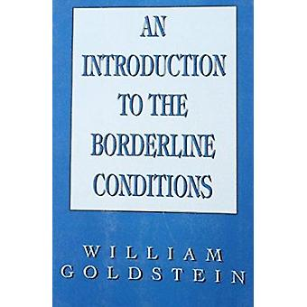An Introduction to the Borderline Conditions by William N. Goldstein
