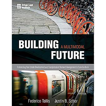 Building a Multimodal Future - Connecting Real Estate Development and