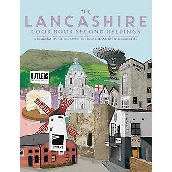 The Lancashire Cook Book - Second Helpings - A celebration of the amazi