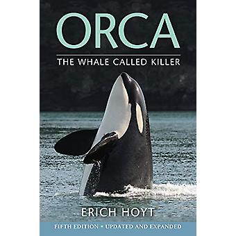 Orca - The Whale Called Killer by Erich Hoyt - 9780228102298 Book