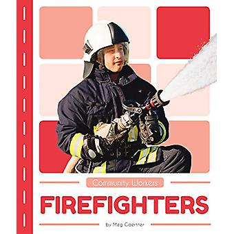 Community Workers - Firefighters by Meg Gaertner - 9781635178067 Book