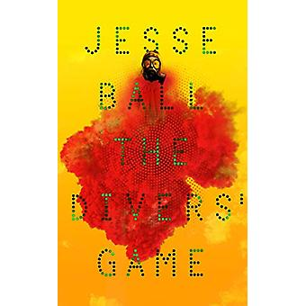 The Divers' Game by Jesse Ball - 9781783785872 Book