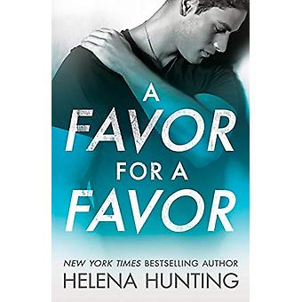 A Favor for a Favor by Helena Hunting - 9781542015202 Book