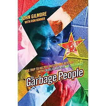 The Garbage People - The Trip to Helter Skelter and Beyond with Charli