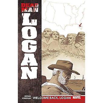 Dead Man Logan Vol. 2 - Welcome Back - Logan by Ed Bisson - 9781846533