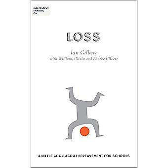 Independent Thinking on Loss - A little book about bereavement for sch
