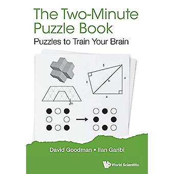 Two-minute Puzzle Book - The - Puzzles To Train Your Brain by David Hi