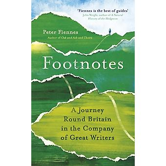 Footnotes  A Journey Round Britain in the Company of Great Writers by Peter Fiennes