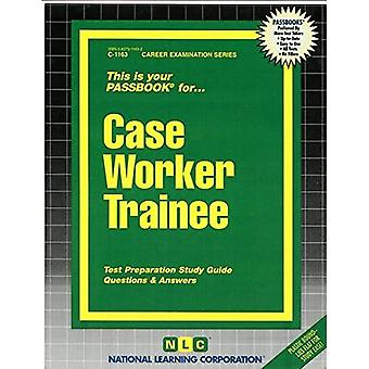Caseworker Trainee: Passbooks Study Guide