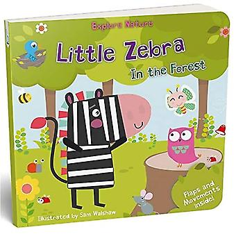Little Zebra in the Forest� (Little Explorers)