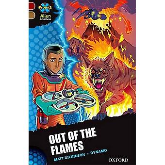 Project X Alien Adventures Dark Red Book Band Oxford Level 18 Out of the Flames by Dickinson & Matt