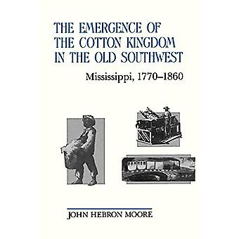 The Emergence of the Cotton Kingdom in the Old Southwest - Mississippi