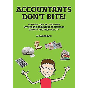 Accountants Don't Bite! - Improve Your Relationship with Your Accounta