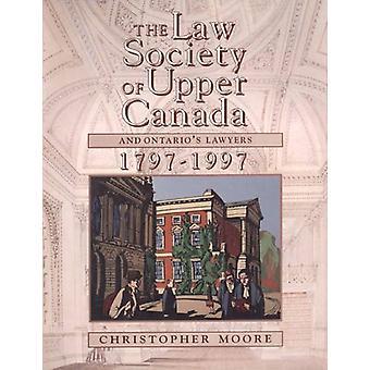 الجمعية القانونية في كندا العليا وأونتاريو & apos المحامين - 1797-1997 بواسطة