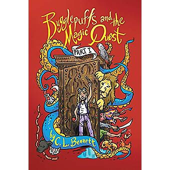Bugglepuffs and the Magic Quest - Part I by C L Bennett - 978148344389