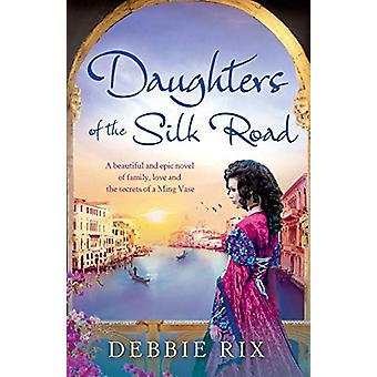 Daughters of the Silk Road by Debbie Rix - 9781786810106 Book