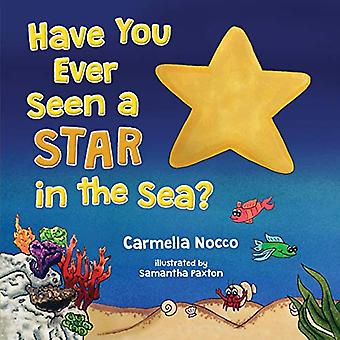 Have You Ever Seen a Star in the Sea? by Carmella Nocco - 97819453302