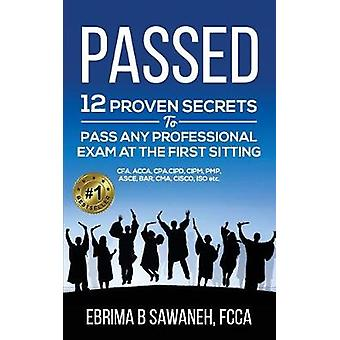 Passed - 12 Proven Secrets to Pass Any Professional Exam at the First