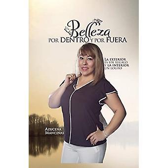 Belleza por Dentro y por Fuera by Azucena Mancinas